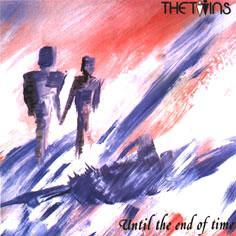UNTIL THE END OF TIME     one of the great 80´s bands!