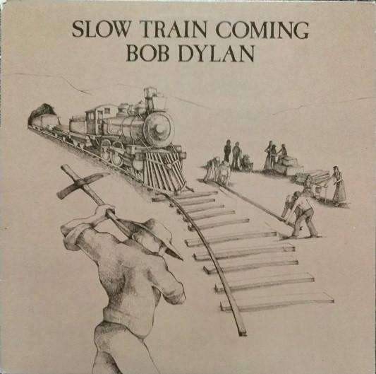 SLOW TRAIN COMING  Dutch original with innersleeves