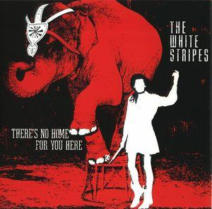 """THERE'S NO HOME FOR YOU HERE  Limited 7"""" vinyl only single. b/w I fought piranhas/Let's build a hous"""
