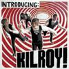 INTRODUCING KILROY  Digipack