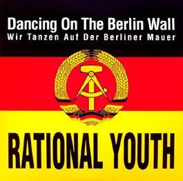 DANCING ON THE BERLIN WALL