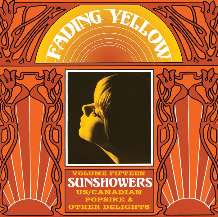 VOLUME 15 - SUNSHOWERS US/ CANANDIAN POPSIKE   & other delights 1966-1971  Lim.Ed. 500 copies