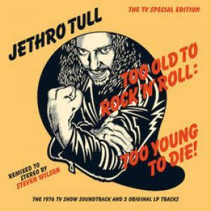 TOO OLD TO ROCK ´N´ROLL: TOO YOUNG TO DIE  2016 RSD