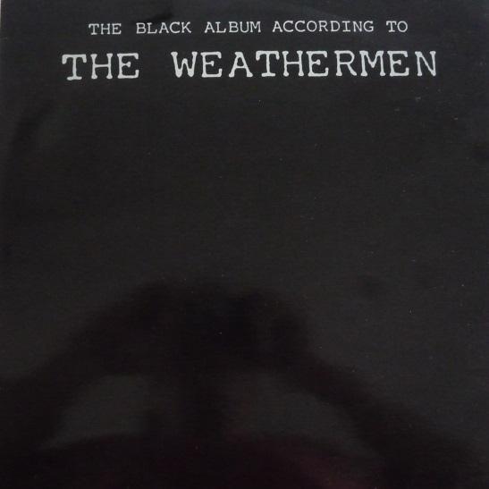 THE BLACK ALBUM ACCORDING TO THE WEATHERMEN