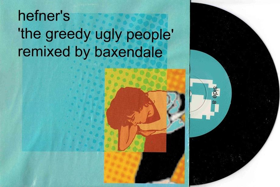 THE GREEDY UGLY PEOPLE / The Greedy Ugly People (Remixed By Baxendale)