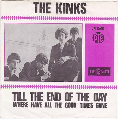 TILL THE END OF THE DAY / Where Have All The Good Times Gone   Dutch original