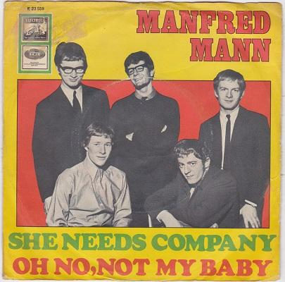 SHE NEEDS COMPANY / Oh No, Not My Baby   German pressing