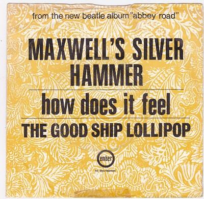 MAXWELL'S SILVER HAMMER / How Does It Feel   Dutch pressing