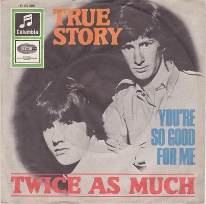 TRUE STORY / You're So Good For Me   German pressing