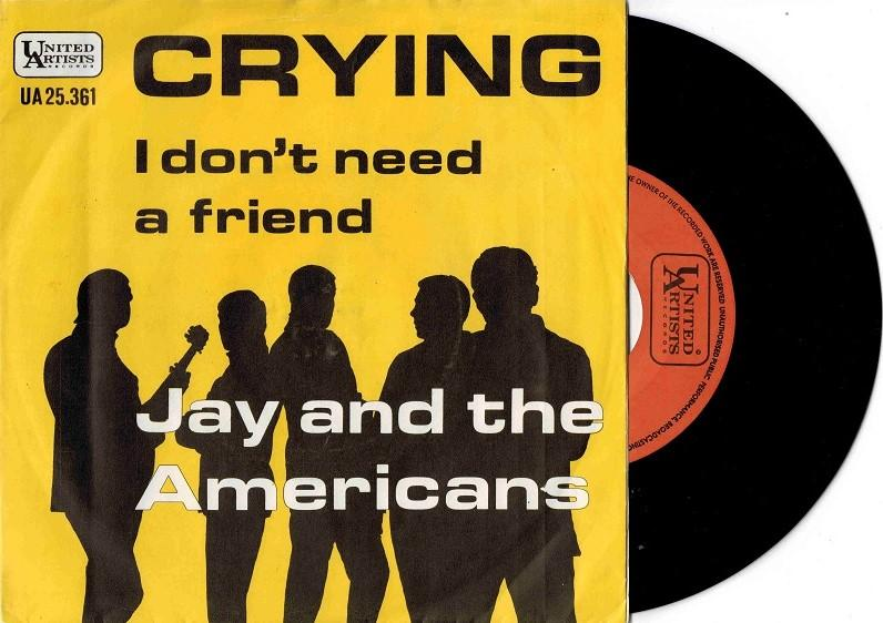 CRYING / I Don''t Need A Friend