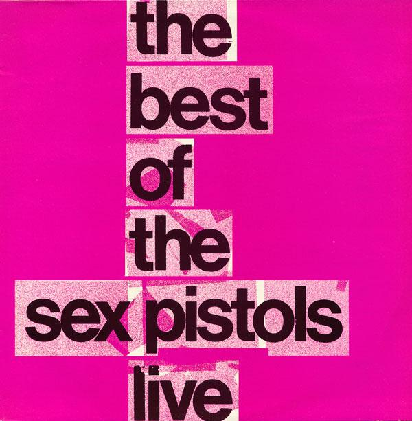 THE BEST OF THE SEX PISTOLS LIVE Unofficial Release