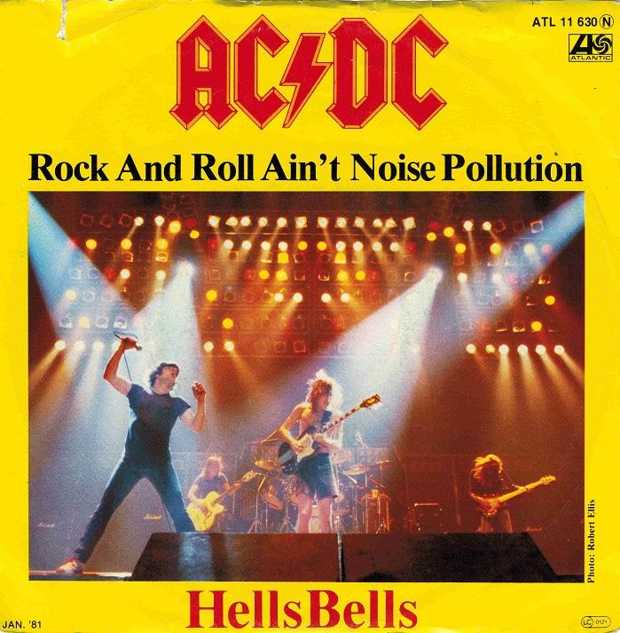 ROCK AND ROLL AIN''T NOISE POLLUTION / Hells Bells