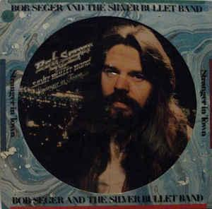 BOB SEGER AND THE SILVER BULLET BAND - STRANGER IN TOWN Picture disc (LP)