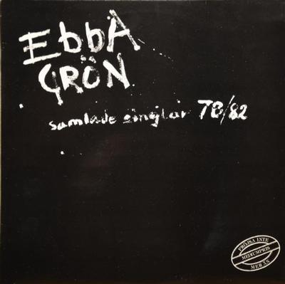 "EBBA GRÖN - SAMLADE SINGLAR 78/82 Original Pressing With ""Mediumpris..."" Marking On Sleeve (LP)"