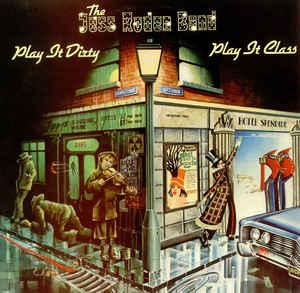 JESS RODEN BAND, THE - PLAY IT DIRTY... PLAY IT CLASS (LP)