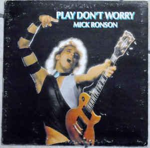 RONSON, MICK - PLAY DON'T WORRY U.S. (LP)