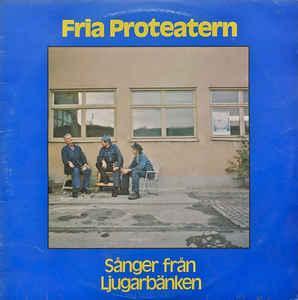 FRIA PROTEATERN - SÅNGER FRÅN LJUGARBÄNKEN (LP)