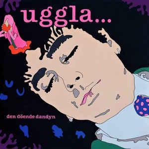 UGGLA, MAGNUS - DEN DÖENDE DANDYN (LP)