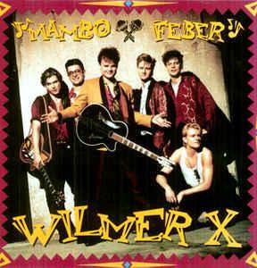 WILMER X - MAMBO FEBER Double album w booklet (2LP)