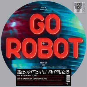 "RED HOT CHILI PEPPERS - GO ROBOT Limited picture disc RSD 2017 (12"")"
