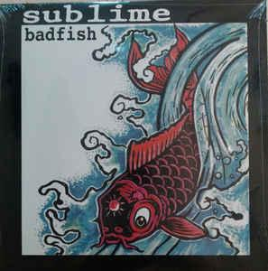 "SUBLIME - BADFISH (12"")"
