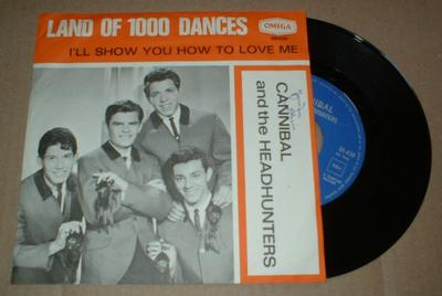"""CANNIBAL AND THE HEADHUNTERS - LAND OF 1000 DANCES / I'LL SHOW YOU HOW TO LOVE ME Dutch ps (7"""")"""