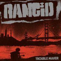 "RANCID - TROUBLE MAKER Blue vinyl incl. bonus 7"" (LP)"