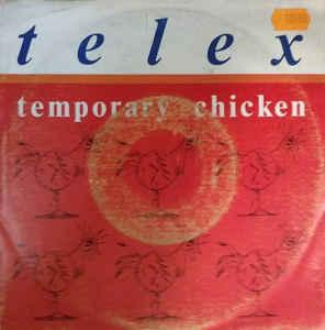 "TELEX - TEMPORARY CHICKEN Belgian ps (7"")"