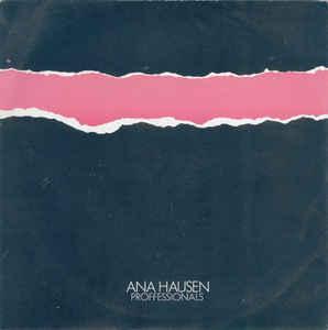 "ANA HAUSEN - PROFESSIONALS UK ps (7"")"