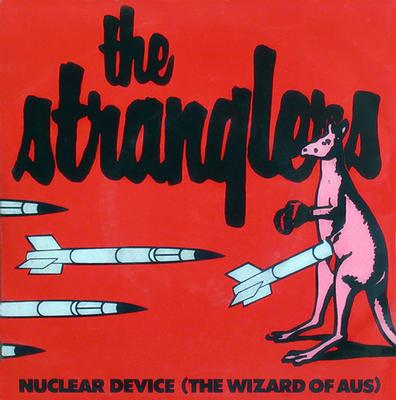 """STRANGLERS, THE - NUCLEAR DEVICE (THE WIZARD OF AUS) / Yellowcake UF6 UK Pressing (7"""")"""