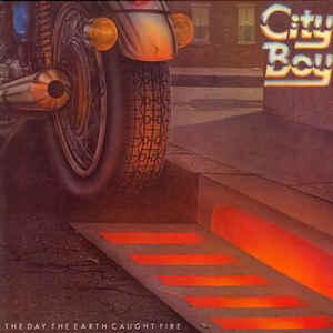 CITY BOY - THE DAY THE EARTH CAUGHT FIRE Scandinavian edition (LP)