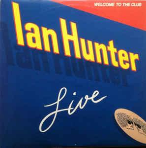 HUNTER, IAN - WELCOME TO THE CLUB - Live (U.S.) Double album (2LP)