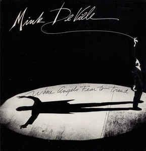 MINK DEVILLE - WHERE ANGELS FEAR TO TREAD Scandinavian edition (LP)
