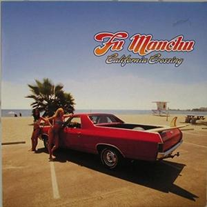 FU MANCHU - CALIFORNIA CROSSING Tripple vinyl reissue (3LP)