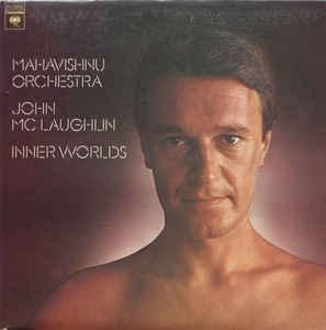 MAHAVISHNU ORCHESTRA / JOHN MCLAUGHLIN - INNER WORLDS (U.S.) (LP)