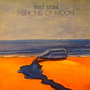ISRAEL, FRED - FASHIONS OF THE MOON (LP)