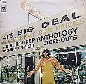 KOOPER, AL - AL'S BIG DEAL - UNCLAIMED FREIGHT: AN AL KOOPER ANTHOLOGY (NL) Double album (2LP)