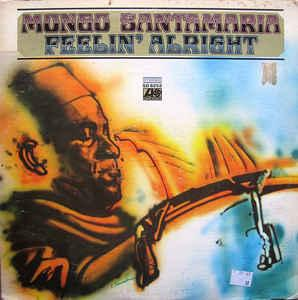 SANTAMARIA, MONGO - FEELIN' ALRIGHT (U.S.) (LP)