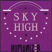 SKY HIGH - HUMANIZER (LP)