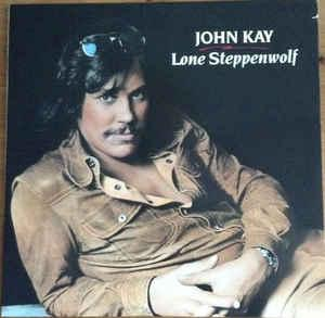 KAY, JOHN - LONE STEPPENWOLF (U.S.) (LP)