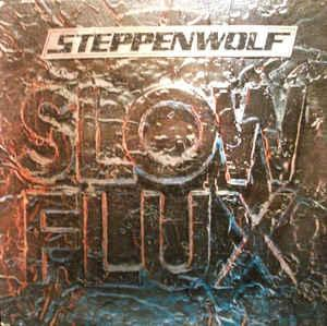 STEPPENWOLF - SLOW FLUX (U.S.) (LP)