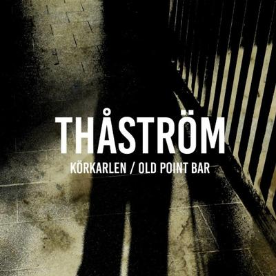 "THÅSTRÖM - KÖRKARLEN/ OLD POINT BAR Limited 12"" single (12"")"