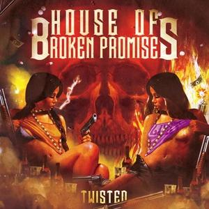 HOUSE OF BROKEN PROMISES - TWISTED (LP)