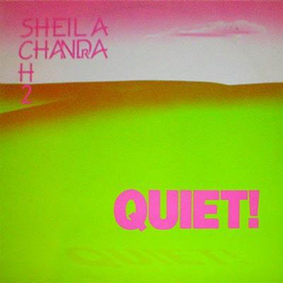CHANDRA, SHELIA - QUIET! Swedish Pressing With Innersleeve (LP)