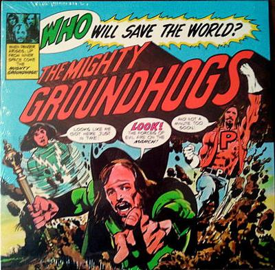GROUNDHOGS - WHO WILL SAVE THE WORLD: THE MIGHTY GROUNDHOGS 180g reissue. (LP)
