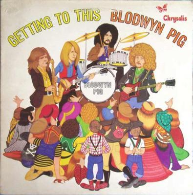 BLODWYN PIG - GETTING TO THIS 180g (LP)
