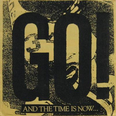 """GO! - AND THE TIME IS NOW... Yellow Sleeve With Screnprinted Outer Sleeve (7"""")"""