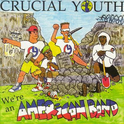 """CRUCIAL YOUTH - WE'RE AN AMERICAN BAND / Smut Peddler (7"""")"""