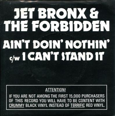 """JET BRONX  &  THE FORBIDDEN - AIN'T DOIN' NOTHIN' / I Can't Stand It (7"""")"""