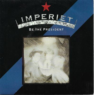 "IMPERIET - BE THE PRESIDENT / 21ST CENTURY SIGN Very rare French ps, promo sticker! (7"")"